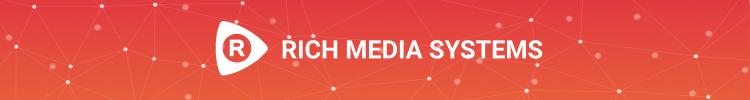 Rich Media Systems