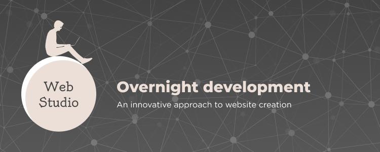 Overnight Development